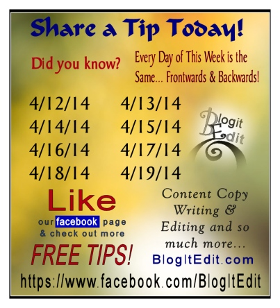 Blogitedit Share a Tip Today- Did you know - Every day this week is the same